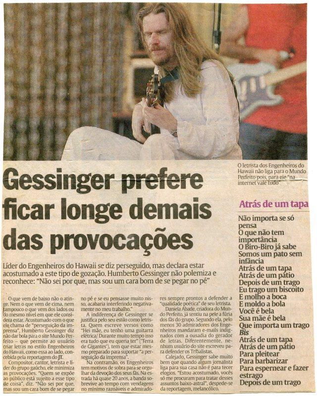 Gessinger prefere ficar longe demais das provocações